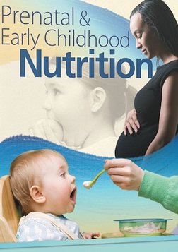 Prenatal and Early Childhood Nutrition