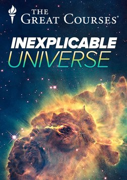 The Inexplicable Universe - Unsolved Mysteries Series