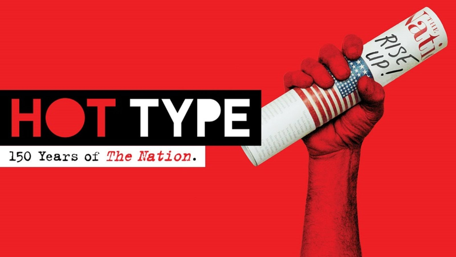 Hot Type - 150 Years Of The Nation Magazine