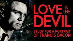 Love is the Devil - A Portrait of Francis Bacon