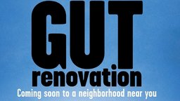 Gut Renovation - Gentrification in Williamsburg, NYC