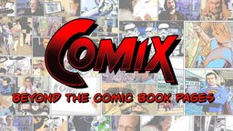 Comix: Beyond the Comic Book Pages - Inside the Comic Book Industry
