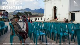 Mother Tongue - A Mayan Community re-tells its History in Ixil